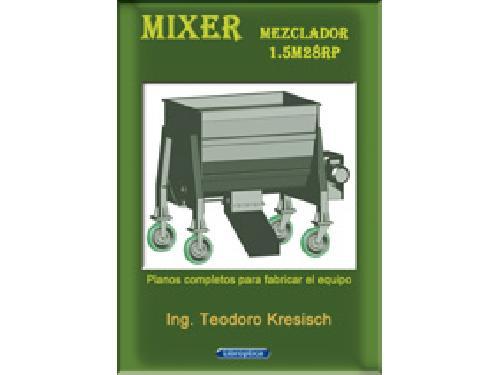 Mezcladores autopropulsados horizontales Desconocida MIXER (MEZCLADOR DE ALIMENTO ANIMAL).  PLANOS COMPLETOS DEL EQUIPO.